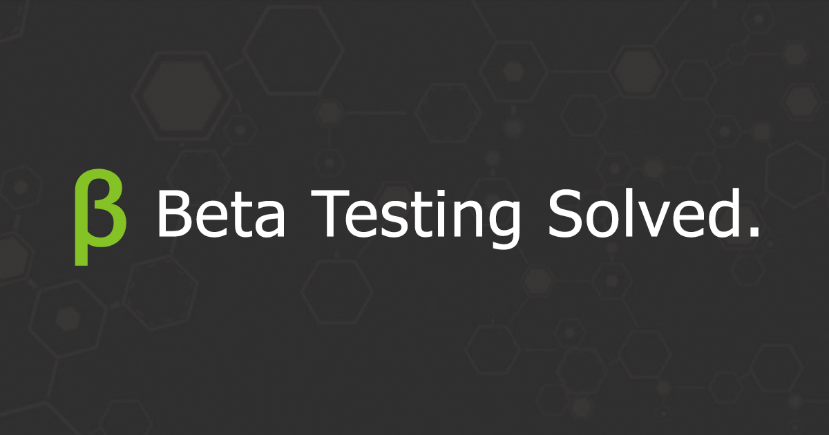Real-World Beta Testing for iOS, Android apps, websites, and
